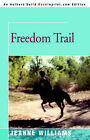 Freedom Trail by Jeanne Williams (Paperback / softback, 2000)