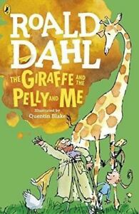 the-Giraffe-and-the-Pelly-and-Me-by-Roald-Dahl-Illustrated-by-Quentin-Blake