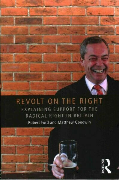 Revolt on the Right : Explaining Support for the Radical Right in Britain, Pa...