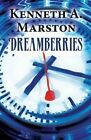 Dreamberries by Kenneth a Marston 9781629071992 Paperback 2014