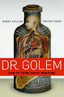 Dr. Golem: How to Think About Medicine by Trevor Pinch, Harry Collins (Paperback, 2008)