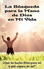 La Búsqueda para la Mano de Dios en Mi Vida (Edición Del Alumno) : ¿Qué Ha...