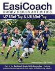 EasiCoach Rugby Skills Activities: U7 Mini-Tag & U8 Mini-Tag: 2015: Book 1 by Andrew Griffiths, Dan Cottrell (Paperback, 2015)
