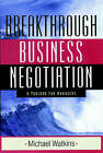 The Breakthrough Business Negotiation: A Toolbox for Managers by Michael Watkins (Hardback, 2002)
