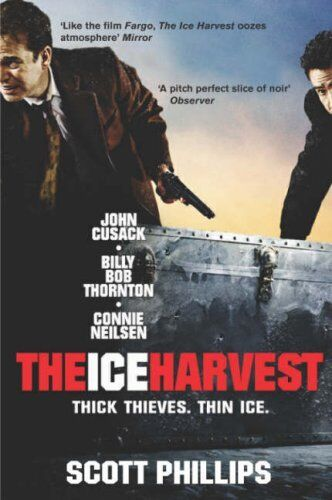 The Ice Harvest By Scott Phillips. 9780330481380