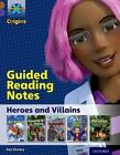 Project X Origins: Brown Book Band, Oxford Level 11: Heroes and Villains: Guided Reading Notes by Sue Huxley (Paperback, 2014)