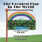 The Greatest Flag In The World: The Universal Family Flag by Kimberly Thomas (Paperback, 2012)