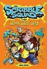 The Scribble Squad in the Weird Wild West by Donald Ross (Hardback, 2016)