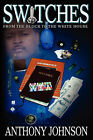 SWITCHES: From the Block to the White House by Anthony Johnson (Paperback, 2007)
