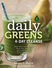 Daily Greens 4-Day Cleanse: Jump Start Your Health, Reset Your Energy, and Look and Feel Better Than Ever! by Shauna Martin (Hardback, 2015)