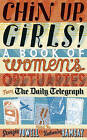 Chin Up, Girls!: A Book of Women's Obituaries from the  Daily Telegraph by Katharine Ramsay, Georgia Powell (Paperback, 2006)