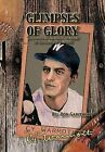 Glimpses of Glory: A Forgotten Pitcher's Journey to the Bigs and Beyond by Ron Gawthorp (Hardback, 2012)