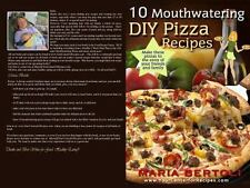 10 Mouthwatering DIY Pizza Recipes bk. 2 by Maria Bertoli (2014, Paperback)