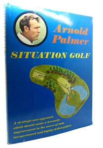 Arnold Palmer SITUATION GOLF  1st Edition 1st Printing