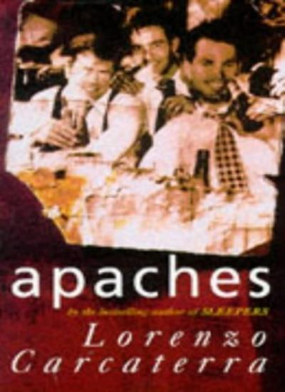 Apaches By Lorenzo Carcaterra. 9780712677141