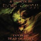 Covered Dead or Alive: Bon Jovi Tribute by Various Artists (CD, Mar-2001, Cleopatra)