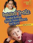 Unusual Traits: Tongue Rolling, Special Taste Sensors, and More by Buffy Silverman (Paperback / softback, 2012)