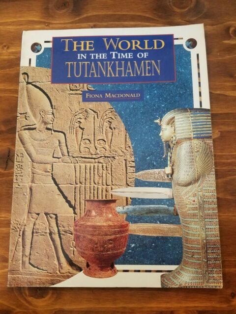The World in the Time of Tutankhamen (Fiona MacDonald) 1997 - Paperback