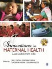 Innovations in Maternal Health: Case Studies from India by SAGE Publications India Pvt Ltd (Paperback, 2014)