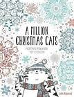 A Million Christmas Cats: Festive Felines to Color by John Bigwood (Paperback / softback, 2016)