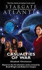 Stargate Atlantis: Casualties of War by Elizabeth Christensen (Paperback, 2007)