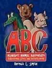 Alphabet Animal Adventure: Educational Story and Activity Book by Rhonda Smith (Paperback / softback, 2012)