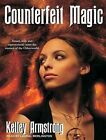 Counterfeit Magic Library Edition Armstrong Kelley