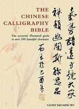 The Chinese Calligraphy Bible: Essential Illustrated Guide to Over 300-ExLibrary