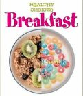 Breakfast: Healthy Choices by Vic Parker (Hardback, 2014)