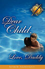 Dear Child, Love, Daddy by Anonymous (Paperback / softback, 2008)
