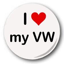 I LOVE MY VW  - 1 inch / 25mm Button Badge - Novelty Cute Heart