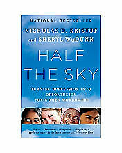 Half the Sky : Turning Oppression into Opportunity for Women Worldwide by Nicholas D. Kristof and Sheryl WuDunn (2010, Paperback)
