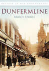 Dunfermline in Old Photographs by Bruce Durie (Paperback, 2010)