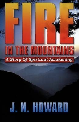 Fire in the Mountains, Paperback by Howard, J. N., Brand New, Free P&P in the UK
