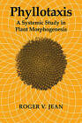 Phyllotaxis: A Systemic Study in Plant Morphogenesis by Roger V. Jean (Paperback, 2009)