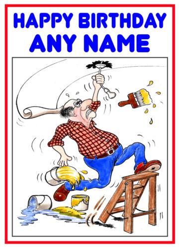 HANDYMAN DECORATING FUNNY CARTOON BIRTHDAY//OTHER CARD PERSONALISED D.I.Y