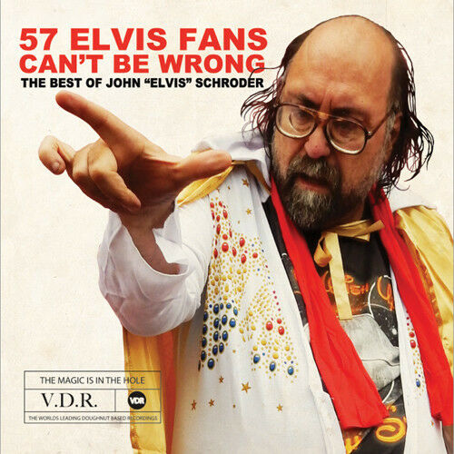 John Elvis Schroder - 57 Elvis Fans Can't Be Wrong [New CD]