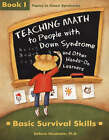 Teaching Math to People with Down Syndrome & Other Hands-on Learners: Basic Survival Skills: Bk.1 by DeAnna Horstmeier (Paperback, 2004)