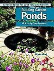 Building Garden Ponds by Bryan Hirst (2003, Paperback, Revised)