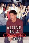 Alone in a Crowded Room 9780595398850 Paperback