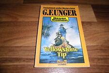 G.F. UNGER -- YELLOWSTONE-TIP // Western Taschenbuch 1987