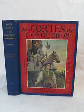 Virginia Watson WITH CORTES THE CONQUEROR Illust'd by SCHOONOVER c. 1917 HC