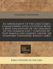 An Abridgement of the Lord Coke's Commentaries Upon Littleton Being a Brief Explanation of the Grounds of the Common Law / Composed by That Famous and Learned Lawyer, Sir Humphrey Davenport, Knight (1685) by Humphrey Davenport (Paperback / softback, 2010)