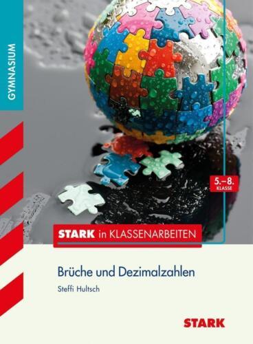 1 von 1 - Stark in Klassenarbeiten - Mathematik Brüche und Dezimalzahlen 5.-8. Klasse...