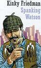 Spanking Watson by Kinky Friedman (Paperback, 1999)