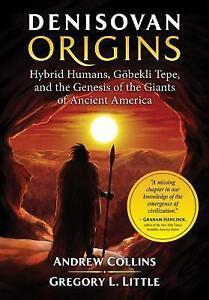Denisovan-Origins-Hybrid-Humans-Goebekli-Tepe-and-the-Genesis-of-the-Giants