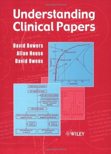 Understanding Clinical Papers By David Bowers,Allan House,David .9780471489764