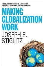 Making Globalization Work, Joseph E. Stiglitz, Good Condition, Book