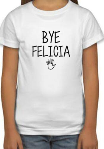 Bye Felicia Waving Hand Sign Holiday Kids Unisex Top Birthday Gift T-Shirt 176
