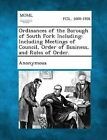 Ordinances of the Borough of South Fork Including: Including Meetings of Council, Order of Business, and Rules of Order. by Gale, Making of Modern Law (Paperback / softback, 2013)